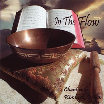 In The Flow CD Ancient Chant with Bowls